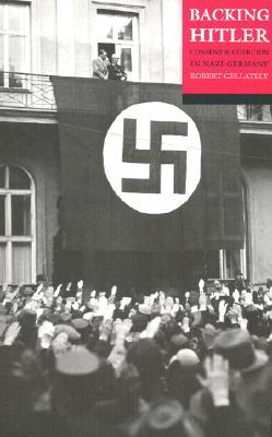 Backing Hitler By Gellately, Robert